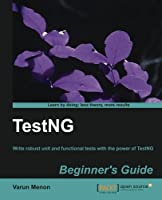 TestNG Beginner's Guide Front Cover
