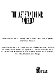 The Last Stand of Mr America by [Flores-Williams, Jason]