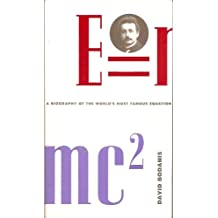 E=MC2 A Biography of the Worlds most Famous Equation