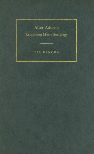 After Adorno: Rethinking Music Sociology -