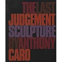 Anthony Caro - the Last Judgement