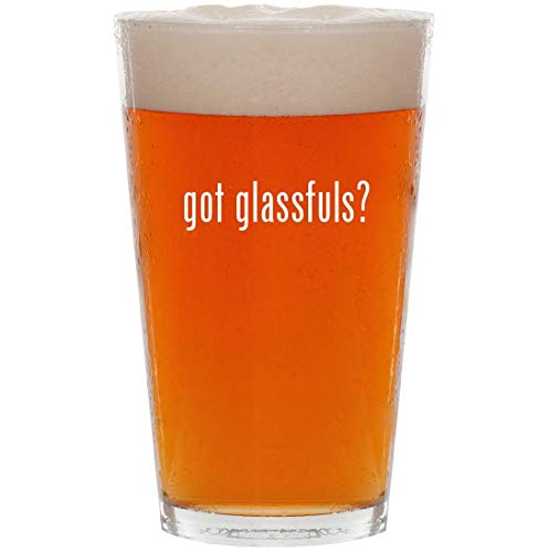 got glassfuls  16oz Pint Beer Glass