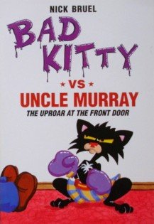 Download Bad Kitty Vs Uncle Murray: The Uproar at the Front Door pdf