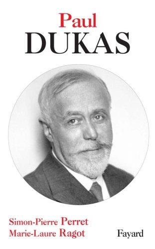 Paul Dukas by Simon-Pierre Perret, Marie-Laure Ragot