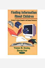 [Finding Information About Children: A Guide to Using Computer and Human Resources] [Author: Vissing, Yvonne Marie] [October, 2001] Paperback
