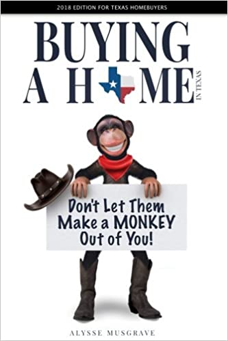 d43f4709e1c Buying a Home in Texas  Don t Let Them Make a Monkey Out of You!  2018  Edition 3rd Edition
