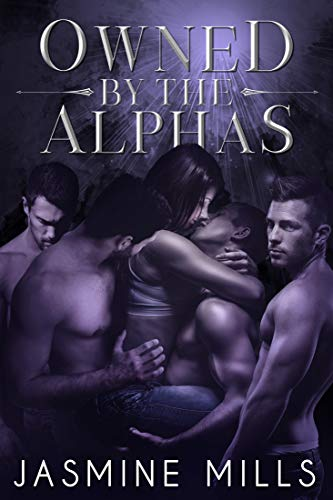 - Owned by the Alphas: A Reverse Harem Omegaverse Dark Romance (Waxing Crescent Book 2)