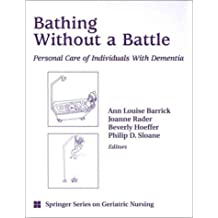 Bathing Without a Battle: Personal Care of Individuals with Dementia (Hawai'i Studies on Korea) (2001-12-14)