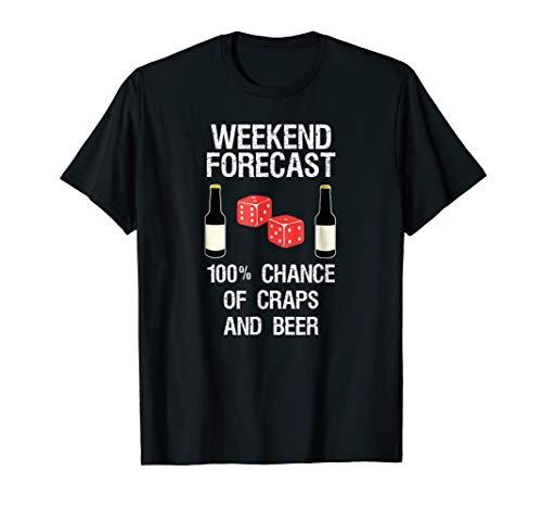 Craps Dice Shirt Funny Casino Gambling Weekend Forecast Beer ()