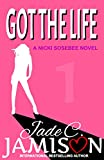 Got the Life (Steamy Romantic Suspense, Amateur Sleuths): (Nicki Sosebee Book 1: Small Town Contemporary Romance Series)