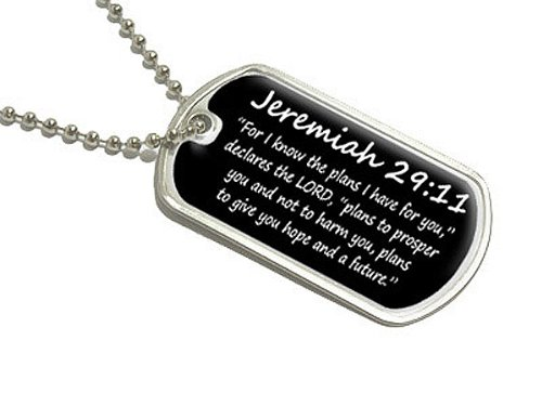 Dog Tag Bible (Jeremiah 29-11 - For I know the plans I have for you, declares the LORD, plans to prosper you and not to harm you, plans to give you hope and)
