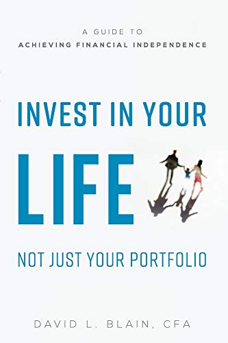 (Invest In Your Life Not Just Your Portfolio: A Guide To Achieving Financial)