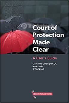 Book Court of Protection Made Clear: A User's Guide