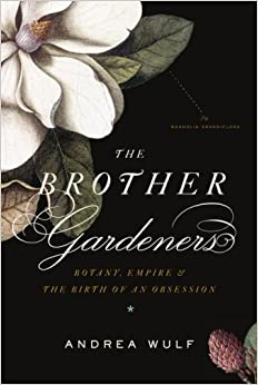 Book The Brother Gardeners: Botany, Empire and the Birth of an Obsession