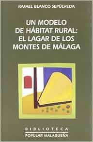 Un modelo de habitat rural: El lagar de los montes de