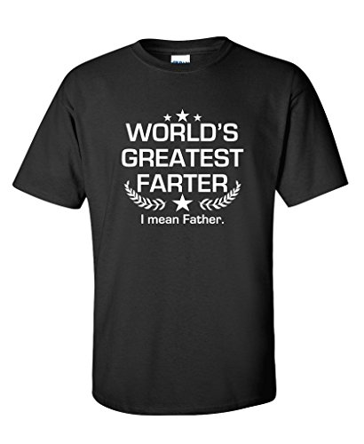 Worlds Greatest Farter I mean Fathers Day Gifts Novelty Sarcasm Funny T Shirt 2XL Black1