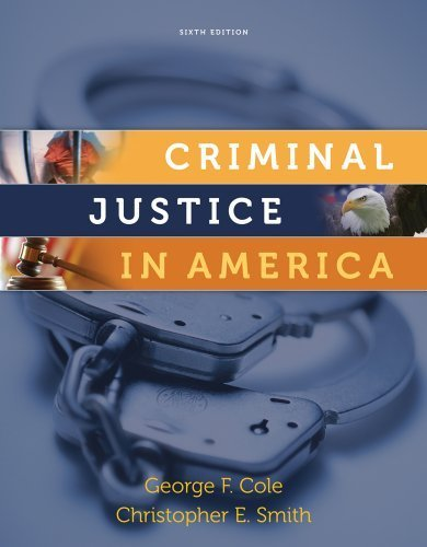 Criminal Justice in America 6th Edition by Cole, George F.; Smith, Christopher E. published by Wadsworth Publishing Paperback