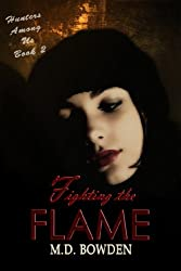 Fighting the Flame (Hunters Among Us Book 2)