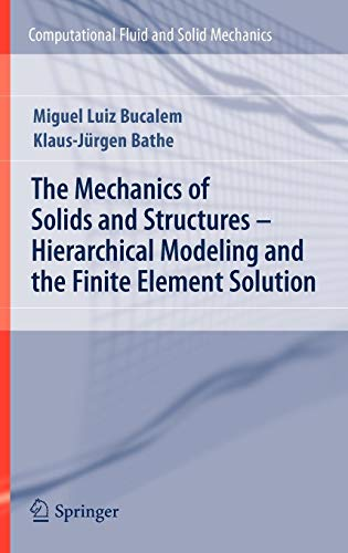 The Mechanics of Solids and Structures - Hierarchical Modeling and the Finite Element Solution (Computational Fluid and Solid Mechanics) ()