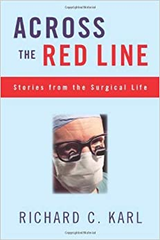 Book Across The Red Line: Stories From The Surgical Life by Richard Karl (2003-11-03)