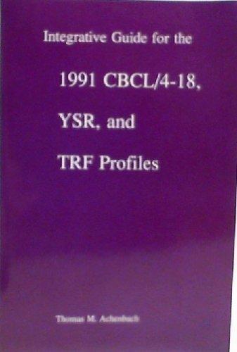 Integrative Guide for the 1991 CBCL/4-18, Ysr, and Trf Profiles Thomas M. Achenbach