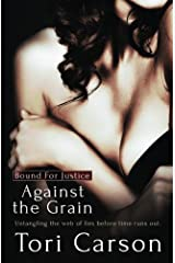 Against the Grain (Bound For Justice) (Volume 3) Paperback