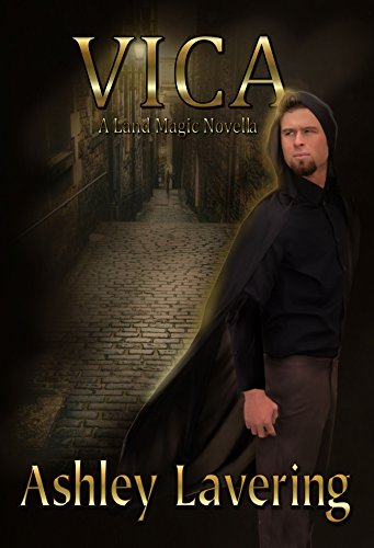 Vica: A Land Magic Novella (Land Magic Saga) by [Lavering, Ashley]
