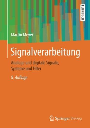 Signalverarbeitung: Analoge und digitale Signale, Systeme und Filter (German Edition)
