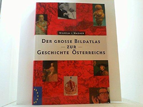 Der große Bildatlas zur Geschichte Österreichs