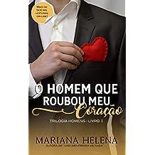 O Homem que Roubou meu Coração: Trilogia Homens - Livro 1