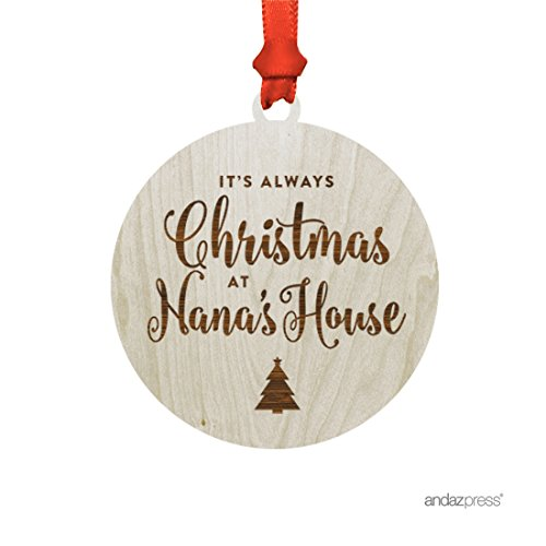 (Andaz Press Funny Laser Engraved Wood Christmas Ornament with Gift Bag, It's Always Christmas at Nana's House, Round, 1-Pack, Mother Mom Grandma Birthday Present Ideas)