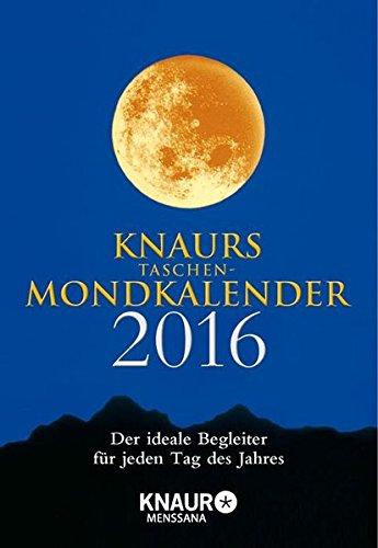 Knaurs Taschen-Mondkalender 2016: Der ideale Begleiter für jeden Tag des Jahres