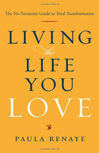 Download Living the Life You Love: The No-Nonsense Guide to Total Transformation pdf