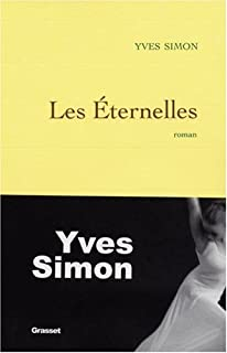 Les éternelles : roman, Simon, Yves