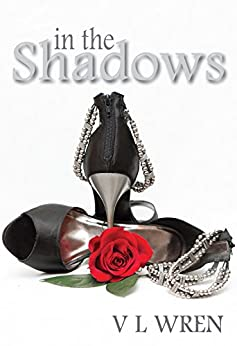 In the Shadows (Shadows Trilogy Book 1) by [Wren, V L]