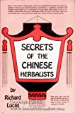 Secrets of the Chinese Herbalists, Lucas, Richard, 0137976399