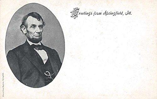 - Springfield Illinois Greetings Abraham Lincoln Antique Postcard J63532