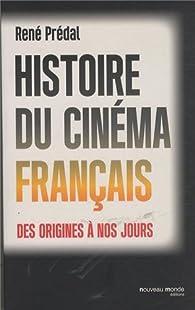 Histoire du cinéma français des origines à nos jours par René Prédal
