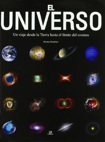 El universo / Universe: Un viaje desde la tierra hasta el limite del cosmos/ A Journey from Earth to the Edge of the Cosmos (Spanish Edition - Cheetham, Nicolas
