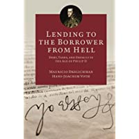 Lending to the Borrower from Hell: Debt, Taxes, and Default in the Age of Philip II: 66