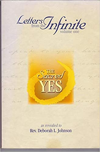 The Sacred Yes: Letters From The Infinite