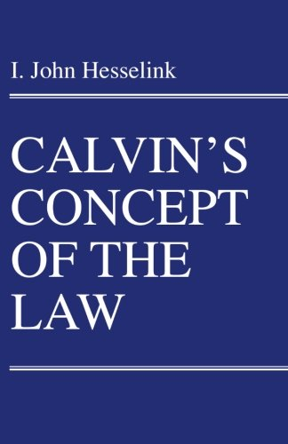 calvin-s-concept-of-the-law-princeton-theological-monograph-series