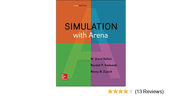 Simulation with Arena: W  David Kelton, Randall P Sadowski, Nancy B