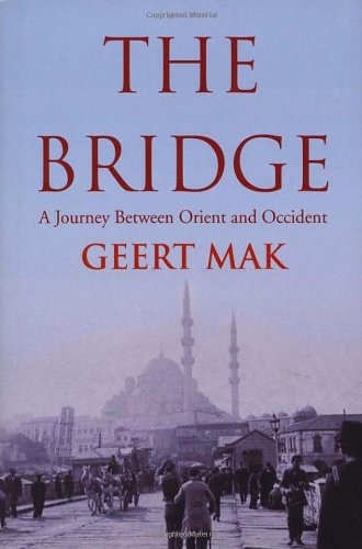 """The Bridge - A Journey Between Orient and Occident"" av Geert Mak"