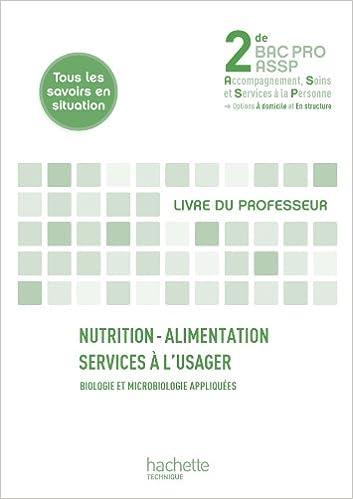 En ligne téléchargement Nutrition-alimentation, Services à l'usager 2de Bac Pro ASSP - Livre professeur - Ed.2011 pdf, epub