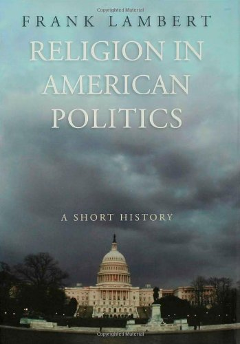 Religion in American Politics: A Short History