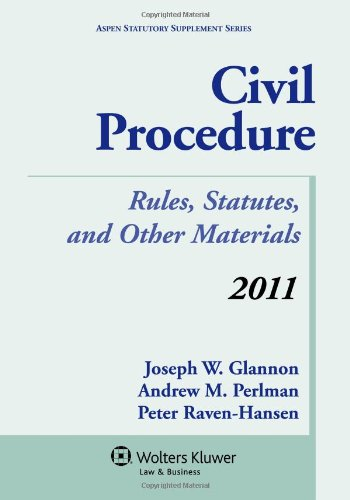 Civil Procedure: Rules, Statutes, and Other Materials, 2011 Supplement