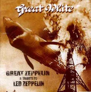 great zeppelin: tribute to led zeppelin by GREAT WHITE (1999-03-04)