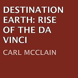 Destination Earth: Rise of The Da Vinci