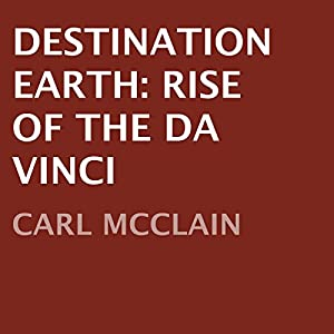 Destination Earth: Rise of The Da Vinci Audiobook